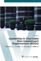 Cover for Leadership in Charitable Non-Government Organisations (NGOs) by Lucy Morris