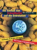 Cover for Der Einfluss Von Erdnussbutter Auf Die Erdrotation -- Forschungen, Die Die Welt Nicht Braucht by Marc Abrahams