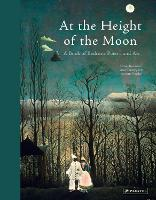 Cover for At the Height of the Moon A Book of Bedtime Poetry and Art by Annette Roeder