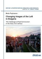 Cover for Changing Images of the Left in Bulgaria  by Boris Popivanov