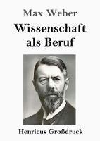 Cover for Wissenschaft als Beruf (Grossdruck) by Max Weber