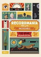 Cover for Recordmania: Atlas of the Incredible by Emmanuelle Figueras