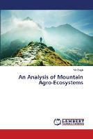 Cover for An Analysis of Mountain Agro-Ecosystems by Vir Singh