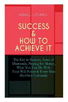 Cover for Success & How to Achieve It  by Russell Conwell