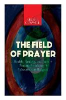 Cover for The Field of Prayer  by Russell Conwell
