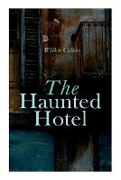 Cover for The Haunted Hotel  by Wilkie Collins