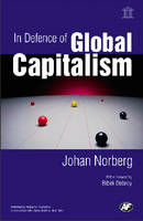Cover for In Defence of Global Capitalism by Johan Norberg