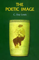 Cover for The Poetic Image by C. Day Lewis