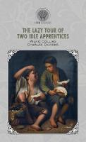 Cover for The Lazy Tour of Two Idle Apprentices by Wilkie Collins, Charles Dickens