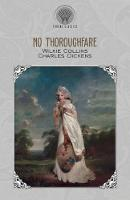 Cover for No Thoroughfare by Wilkie Collins, Charles Dickens