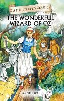 Cover for The Wonderful Wizard Oz-Om Illustrated Classics by L.Frank Baum