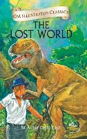 Cover for Om Illustrated Classics the Lost World by Arthur Conan Doyle