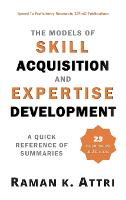 Cover for The Models of Skill Acquisition and Expertise Development  by Raman K Attri
