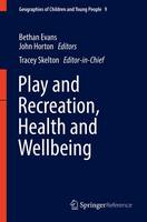Cover for Play and Recreation, Health and Wellbeing by Bethan Evans