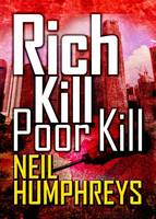 Cover for Rich Kill Poor Kill by Neil Humphreys