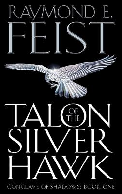 Cover for Talon of the Silver Hawk by Raymond E. Feist