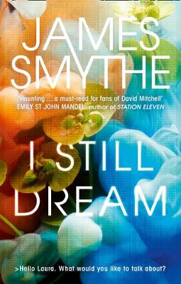 Cover for I Still Dream by James Smythe