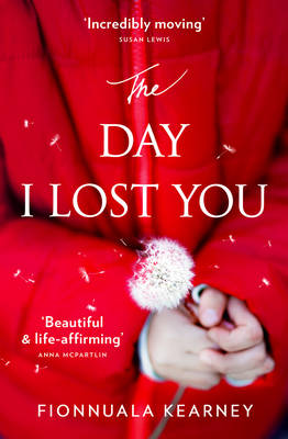 Cover for The Day I Lost You by Fionnuala Kearney