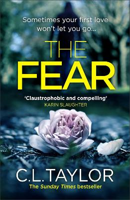 Cover for The Fear The Sensational New Thriller from the Sunday Times Bestseller, Now in a Brand New Look for 2018 by C. L. Taylor