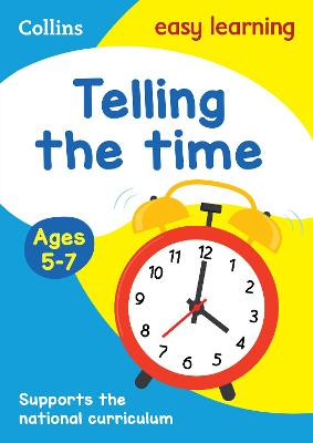Telling the Time Ages 5-7: New Edition Ideal for Home Learning