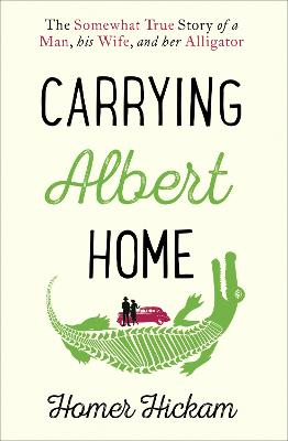Cover for Carrying Albert Home by Homer Hickam