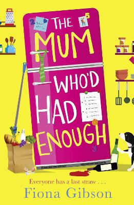 Cover for The Mum Who'd Had Enough by Fiona Gibson