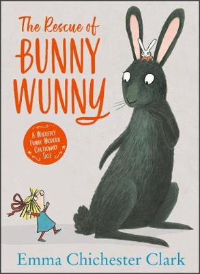 Cover for The Rescue of Bunny Wunny by Emma Chichester Clark