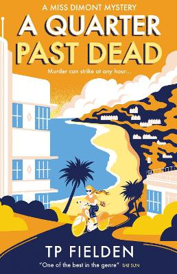 Cover for A Quarter Past Dead by T. P. Fielden