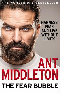 Cover for The Fear Bubble  by Ant Middleton