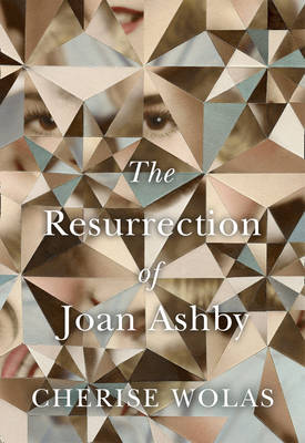 Cover for The Resurrection of Joan Ashby by Cherise Wolas