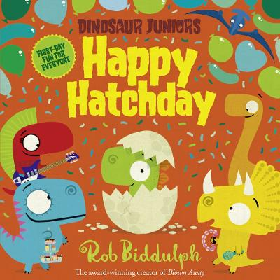 Cover for Happy Hatchday by Rob Biddulph