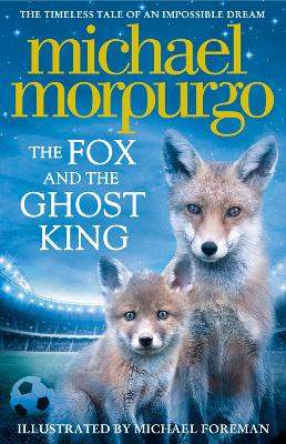 Book Cover for The Fox and the Ghost King by Michael Morpurgo