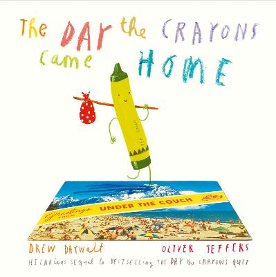 Cover for The Day the Crayons Came Home by Drew Daywalt