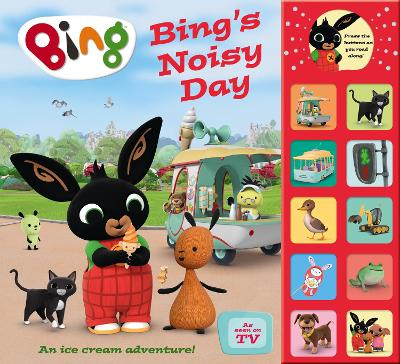 Cover for Bing's Noisy Day by Ted Dewan