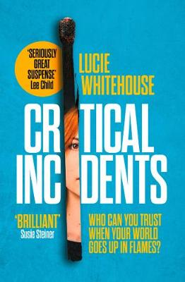 Cover for Critical Incidents by Lucie Whitehouse