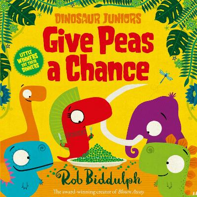 Cover for Give Peas a Chance by Rob Biddulph