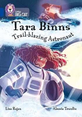 Cover for Tara Binns: Trail-blazing Astronaut Band 16/Sapphire by Lisa Rajan