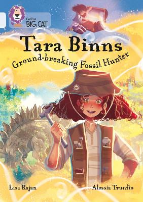 Cover for Tara Binns: Ground-breaking Fossil Hunter (Band 17/Diamond) by Lisa Rajan
