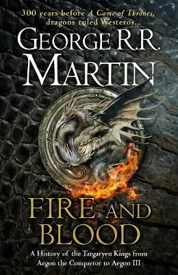 Cover for Fire and Blood 300 Years Before a Game of Thrones (A Targaryen History) by George R. R. Martin