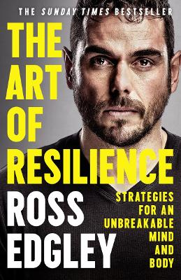 The Art of Resilience Strategies for an Unbreakable Mind and Body