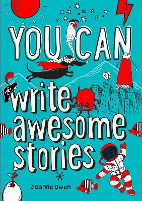 Cover for You can write awesome stories by Joanne Owen