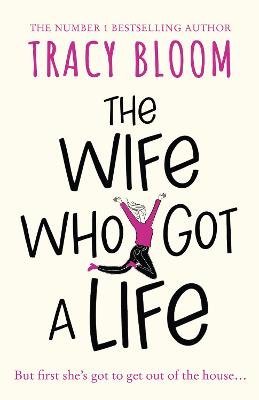 Cover for The Wife Who Got a Life by Tracy Bloom