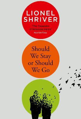 Cover for Should We Stay or Should We Go by Lionel Shriver