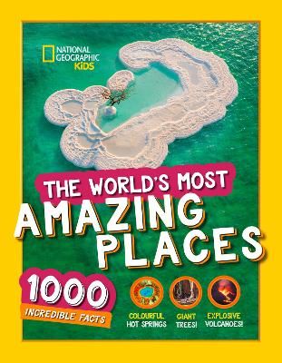The World's Most Amazing Places 1000 Incredible Facts