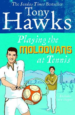 Cover for Playing the Moldovans at Tennis by Tony Hawks