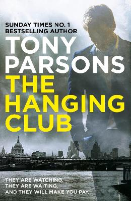 Cover for The Hanging Club by Tony Parsons