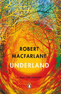 Cover for Underland by Robert Macfarlane