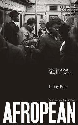 Cover for Afropean Notes from Black Europe by Johny Pitts