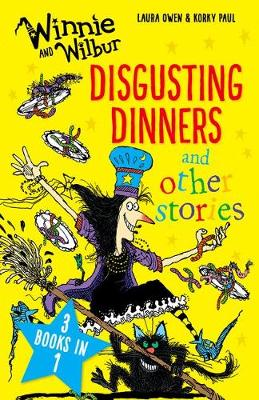 Cover for Winnie and Wilbur: Disgusting Dinners and Other Stories by Laura Owen