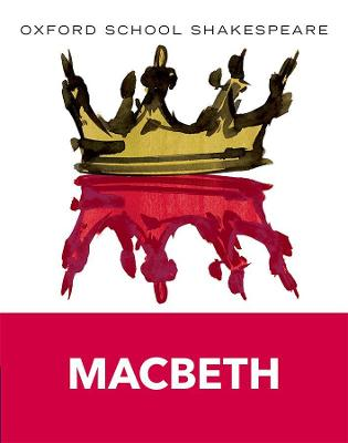 Cover for Oxford School Shakespeare: Macbeth by William Shakespeare
